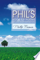 Phil S Book Of Poems Of Love And Inspiration