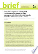 Strengthening Tenure Security And Community Participation In Forest Management In Kibaale District Uganda