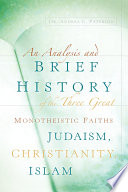 An Analysis And Brief History Of The Three Great Monotheistic Faiths Judaism Christianity Islam