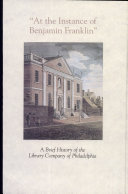 At the Instance of Benjamin Franklin: A Brief History of the ...