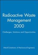 Radioactive Waste Management 2000