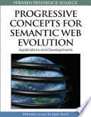 Progressive Concepts for Semantic Web Evolution: Applications and Developments  : Applications and Developments