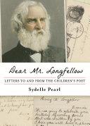 Dear Mr  Longfellow