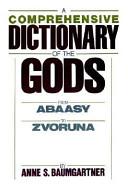 A Comprehensive Dictionary of the Gods