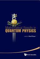 Mathematical Results in Quantum Physics Pdf/ePub eBook