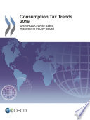 Consumption Tax Trends 2016 VAT GST and excise rates  trends and policy issues Book