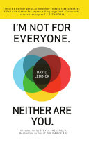 I'm Not for Everyone. Neither Are You.