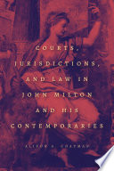 Courts  Jurisdictions  and Law in John Milton and His Contemporaries