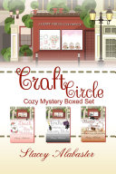 Craft Circle Cozy Mystery Boxed Set: Books 7 - 9