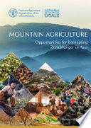 Mountain agriculture: Opportunities for harnessing Zero Hunger in Asia