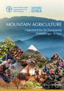 Mountain agriculture  Opportunities for harnessing Zero Hunger in Asia