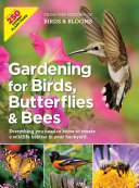 Gardening for Birds  Butterflies  and Bees Book