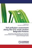 Soil Pollution Assessment Along the E75 Route Section Belgrade PreSevo Book