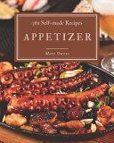 365 Self-made Appetizer Recipes Pdf/ePub eBook