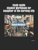 Study Guide Student Workbook For Daughter Of The Burning City