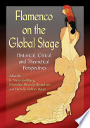 Cover of Flamenco on the global stage : historical, critical and theoretical perspectives