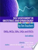 Self Assessment in Obstetrics and Gynaecology by Ten Teachers 2E EMQs  MCQs  SBAs  SAQs   OSCEs