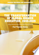 The Transformation of Global Higher Education  1945 2015