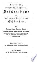 Geographische, naturhistorische und technologische Beschreibung des souverainen Herzogthums Schlesien