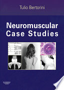 """Neuromuscular Case Studies E-Book"" by Tulio E. Bertorini"