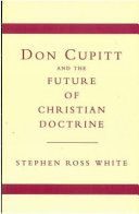 Don Cupitt and the Future of Christian Doctrine Book