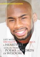 Life MedsTM, Breakfast & Orange Juice: a Heartfelt Collection of Poems and Words of Wisdom