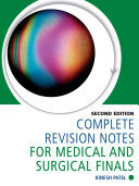 Complete Revision Notes for Medical and Surgical Finals [Second Edition]