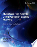 Multiphase Flow Analysis Using Population Balance Modeling