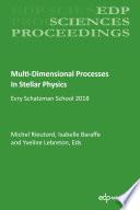 Multi Dimensional Processes In Stellar Physics