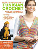 Ultimate Beginner s Guide to Tunisian Crochet