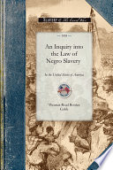 An Inquiry Into the Law of Negro Slavery in the United States of America by Thomas Cobb PDF