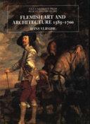 Flemish Art and Architecture  1585 1700