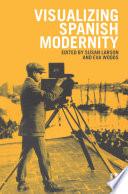 Visualizing Spanish Modernity