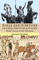 Folly and Fortune in Early British History