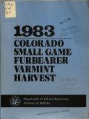 Colorado Small Game  Furbearer and Varmint Harvest