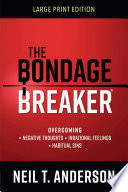 """The Bondage Breaker® Large Print"" by Neil T. Anderson"
