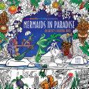 Zendoodle Coloring Presents Mermaids in Paradise