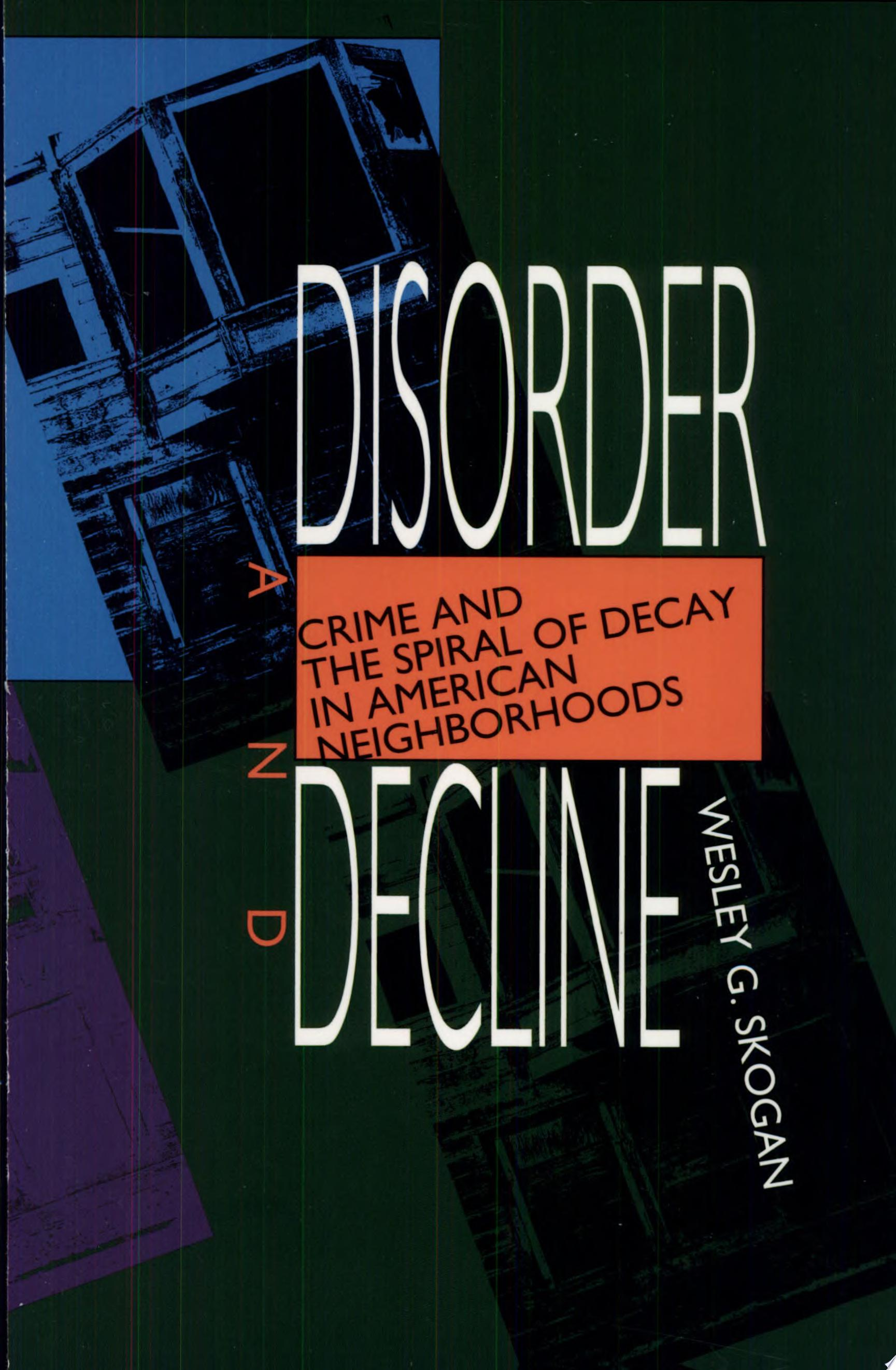 Disorder and Decline