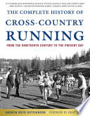 """The Complete History of Cross-Country Running: From the Nineteenth Century to the Present Day"" by Andrew Boyd Hutchinson, Craig Virgin"