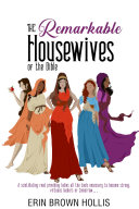 The Remarkable Housewives of the Bible Book