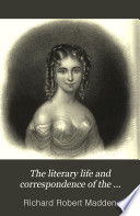 The literary life and correspondence of the countess of Blessington