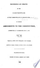 Proceedings and Debates of the Convention of the Commonwealth of Pennsylvania
