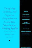 Caregiving, Cultural, and Cognitive Perspectives on Secure-base Behavior and Working Models