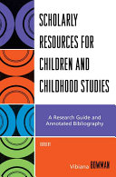 Scholarly Resources for Children and Childhood Studies Book