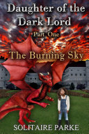 Daughter of the Dark Lord, Part One, The Burning Sky