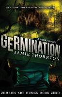Germination  Zombies Are Human  Book Zero
