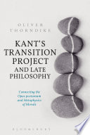 Kant   s Transition Project and Late Philosophy