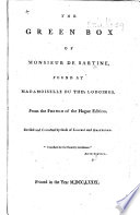 The Green Box of Monsieur de Sartine, Found at Madamoiselle Du Thé's Lodgings. [By Richard Tickell.] From the French of the Hague Edition. Revised and Corrected by Those of Leipsic and Amsterdam