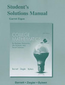 Student s Solutions Manual for College Mathematics for Business  Economics  Life Sciences and Social Sciences