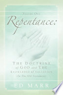 Vol 1: Repentance: The Doctrine of God and the Knowledge of Salvation (in the Old Testament)